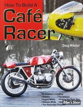 CONSTRUCTION - BOOK, HOW TO BUILD A CAFE RACER